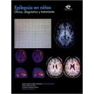 Epilepsia en Niños Clinica Diagnostico y Tratamiento