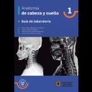 Anatomía de cabeza y cuello Guía de laboratorio