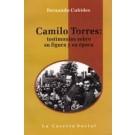 Camilo Torres: testimonios sobre su figura y su época