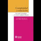Complejidad y educación Una mirada epistemológica a la relación complejidad-educación