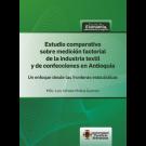 Estudio comparativo Educación sobre medición factorial de la industria textil y de confecciones en Antioquia Un enfoque desde las fronteras estocásticas