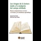 Los riesgos de la lectura muda y la analgesia del cuerpo olvidado Nuevas comprensiones en torno a la lectura y la enseñanza-aprendizaje