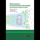 Modelo estructural de los observatorios de ciberseguridad Perspectivas desde la dinámica de sistemas