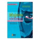Mujeres víctimas de violencia intrafamiliar.