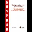 Obispos, torres y cañones Catedral Basílica Metropolitana de Medellín 1868-1950