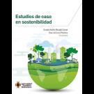 Estudios de caso en sostenibilidad