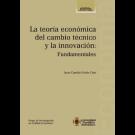 La teoría económica del cambio técnico y la innovación: Fundamentales