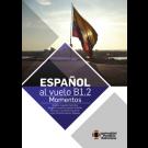 Español al vuelo B 1.2 Momentos